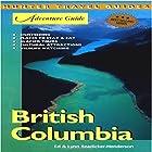 British Columbia Adventure Guide: Adventure Guides Series Hörbuch von Ed Readicker-Henderson, Lynn Readicker-Henderson Gesprochen von: Bob Kern