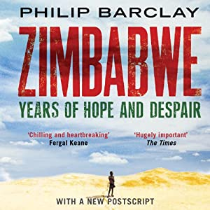 Zimbabwe: Years of Hope and Despair | [Philip Barclay]