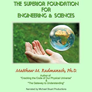 The Superior Foundation for Engineering and Sciences | [Matthew Radmanesh]