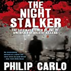 The Night Stalker: The Life and Crimes of One of America's Deadliest Killers Hörbuch von Philip Carlo Gesprochen von: Jeff Harding