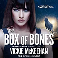 The Box of Bones: Skye Cree, Book 3 Audiobook by Vickie McKeehan Narrated by Teri Schnaubelt