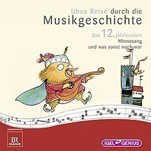 Uhus Reise durch die Musikgeschichte - Das 12. Jahrhundert Hörspiel