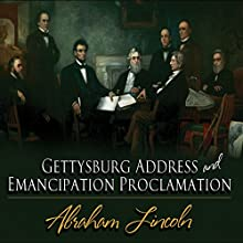 Gettysburg Address & Emancipation Proclamation (       UNABRIDGED) by Abraham Lincoln Narrated by Robertson Dean