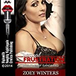 Sexual Frustration: A MILF's First Gangbang | Zoey Winters