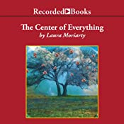The Center of Everything | [Laura Moriarty]