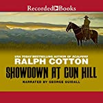 Showdown at Gun Hill | Ralph Cotton