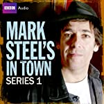 Mark Steel's in Town: Series 1 | Mark Steel,Pete Sinclair