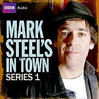 Mark Steel's in Town: Series 1  by Mark Steel, Pete Sinclair