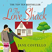 The Love Shack (       UNABRIDGED) by Jane Costello Narrated by Ben Allen, Emma Gregory