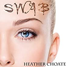 SWAB: A Young Adult Dystopian Novel (       UNABRIDGED) by Heather Choate Narrated by Darien DeMaria