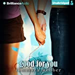 Good for You: Between the Lines, Book 3 (       UNABRIDGED) by Tammara Webber Narrated by Todd Haberkorn, Kate Rudd