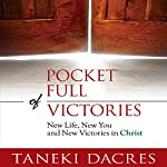 Pocket Full of Victories: New Life, New You, and New Victories in Christ | Taneki Dacres