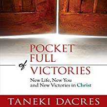 Pocket Full of Victories: New Life, New You, and New Victories in Christ (       UNABRIDGED) by Taneki Dacres Narrated by Emma Clark