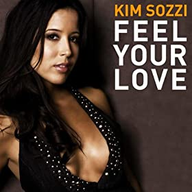 "Kim Sozzi - ""Feel Your Love"" (Single)"