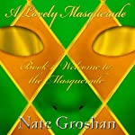 A Lovely Masquerade: Welcome to the Masquerade, Book 1 | Nate Groshan