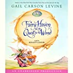 Fairy Haven and the Quest for the Wand (       UNABRIDGED) by Gail Carson Levine Narrated by Rosalyn Landor