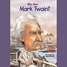 Who Was Mark Twain? (       UNABRIDGED) by April Jones Prince Narrated by Kevin Pariseau