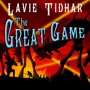 The Great Game: Bookman Histories, Book 3 | [Lavie Tidhar]
