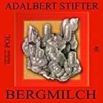 Bergmilch | Adalbert Stifter