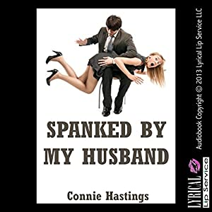 Spanked by My Husband: An Erotic Romance Short Story Audiobook