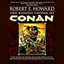 The Bloody Crown of Conan (       UNABRIDGED) by Robert E. Howard Narrated by Todd McLaren