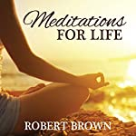 Meditations for Life | Robert Brown