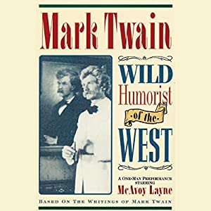 Mark Twain: Wild Humorist of the West Performance