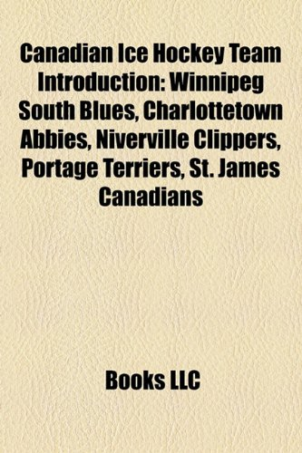 Canadian ice hockey team Introduction: Victoria Grizzlies, Kootenay Ice, Niverville Clippers, Portage Terriers, Trail Smoke Eaters