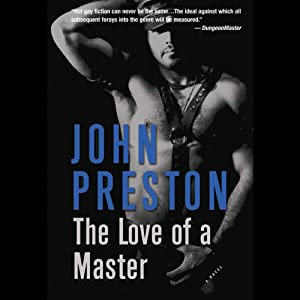 The Love of a Master: A Novel | [John Preston]