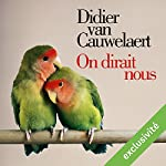 On dirait nous | Didier Van Cauwelaert