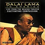 The Dalai Lama in America: Cultivating Compassion |  His Holiness the Dalai Lama