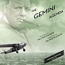 The Gemini Agenda: Winston Churchill Thrillers Audiobook by Michael McMenamin, Patrick McMenamin Narrated by Robert Lindsell