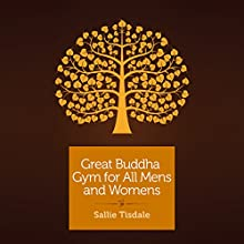 Great Buddha Gym for All Mens and Womens: A Travel Memoir (       UNABRIDGED) by Sallie Tisdale Narrated by Tiffany Morgan