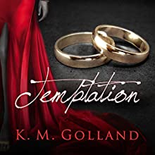 Temptation: Book 1 in the Temptation Series (       UNABRIDGED) by K . M. Golland Narrated by Carmen Rose