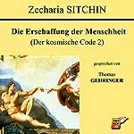 Die Erschaffung der Menschheit (Der kosmische Code 2)   Zecharia Sitchin