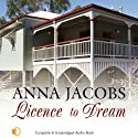 Licence to Dream (       UNABRIDGED) by Anna Jacobs Narrated by Nicolette McKenzie