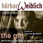 The Girl: Mein Leben im Schatten von Roman Polanski   Samantha Geimer
