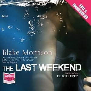 The Last Weekend | [Blake Morrison]