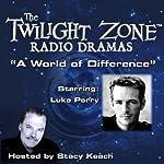 A World of Difference: The Twilight Zone Radio Dramas | Richard Matheson