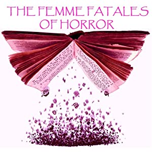 The Femme Fatales of Horror Audiobook