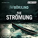 Die Strömung (Olivia Rönning & Tom Stilton 3) Audiobook by Rolf Börjlind, Cilla Börjlind Narrated by Achim Buch