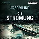 Die Strömung (Olivia Rönning & Tom Stilton 3) Audiobook by Rolf Börjlind, Cilla Börjlind Narrated by Achim Buch