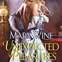 Unexpected Pleasures (       UNABRIDGED) by Mary Wine Narrated by Ray Chase