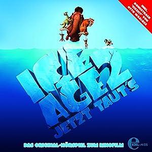 Ice Age 2: Jetzt taut's - Das Original-Hörspiel zum Kinofilm Hörspiel