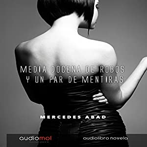 Media docena de robos y un par de mentiras [Half a Dozen Robberies and a Couple of Lies] Audiobook