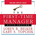 The First-Time Manager (       UNABRIDGED) by Loren B. Belker, Gary S. Topchik Narrated by Sean Pratt