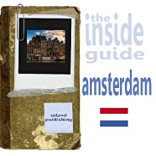 The Inside Guide To Amsterdam (       UNABRIDGED) by Saland Publishing Narrated by Michele Wilson