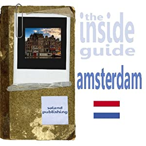 The Inside Guide To Amsterdam | [Saland Publishing]
