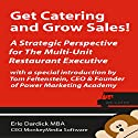 Get Catering and Grow Sales!: A Strategic Perspective for the Multi-Unit Restaurant Executive Audiobook by Erle Dardick Narrated by Carl Willis