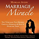 Marriage Miracle: The 7 Struggles That Destroy Christian Marriages & How to Overcome Them Audiobook by Morgan Avery Narrated by Judy Hoctor